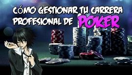 Cómo gestionar tu carrera profesional de poker
