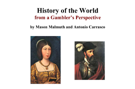 History of the World from a Gambler's Perspective